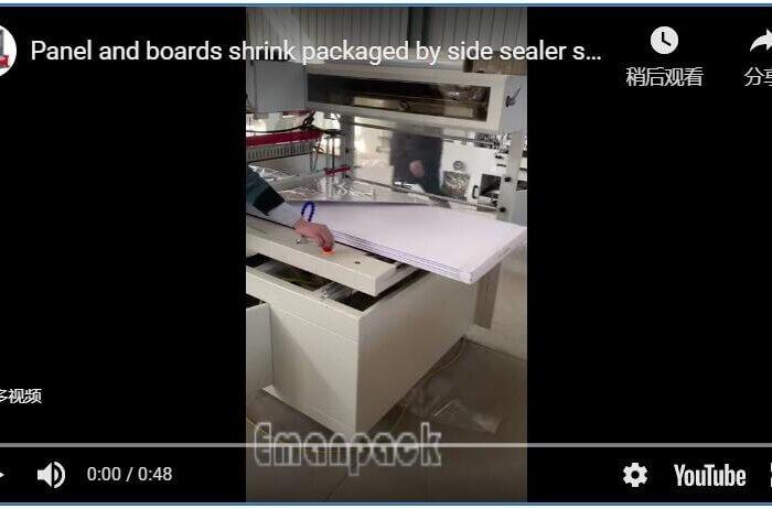 Panel and boards shrink packaged by side sealer shrink wrapper machine