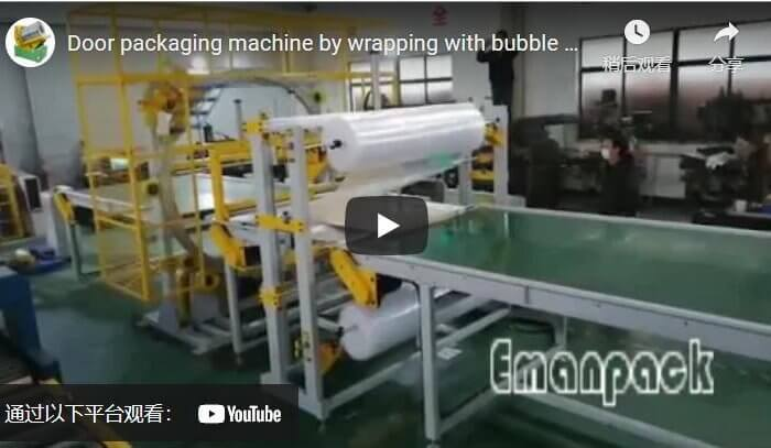 Door packaging machine by wrapping with bubble film and stretch wrap